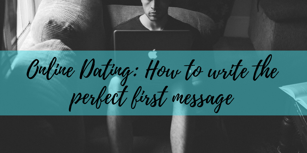 Sending first message online dating